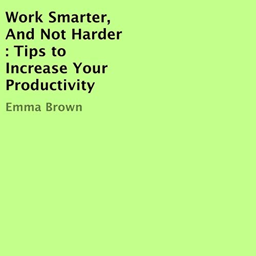 Work Smarter, and Not Harder audiobook cover art