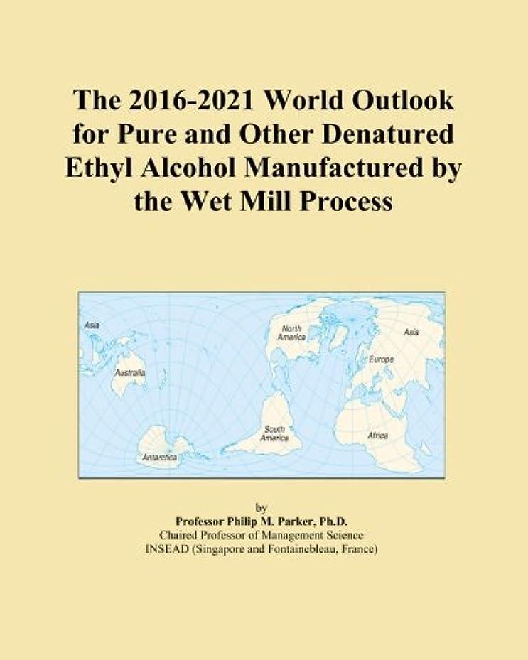習慣規範グレードThe 2016-2021 World Outlook for Pure and Other Denatured Ethyl Alcohol Manufactured by the Wet Mill Process