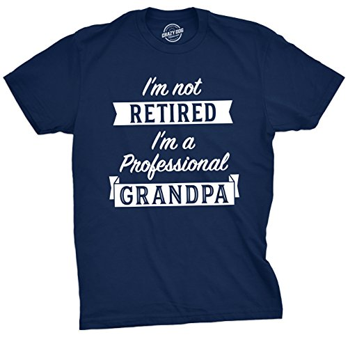 Mens Im Not Retired Im A Professional Grandpa T Shirt Funny Papa Fathers Day Tee (Navy) - L