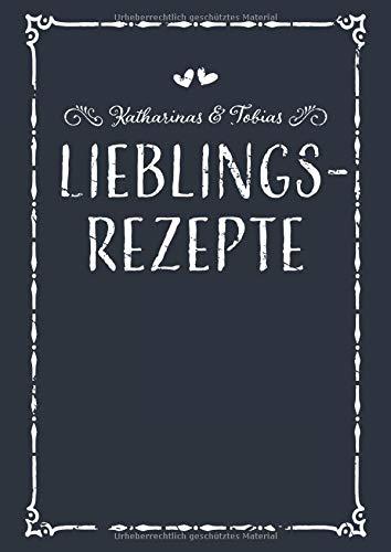 Katharinas & Tobias Lieblingsrezepte: A4 Rezeptbuch zum Selberschreiben mit Inhaltsverzeichnis, Personalisiertes Kochbuch für Paare zum Eintragen von ... Partner zum Geburtstag zu Weihnachten