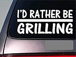 I'd Rather Be A Grilling *H694* 8 Inch Sticker Decal Grill Basting Brush Steak