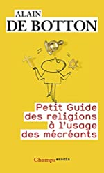 Petit guide des religions à l'usage des mécréants d'Alain de Botton