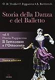 Storia della danza e del balletto. Per le Scuole superiori. Il Settecento e l'Ottocento (Vol. 2)