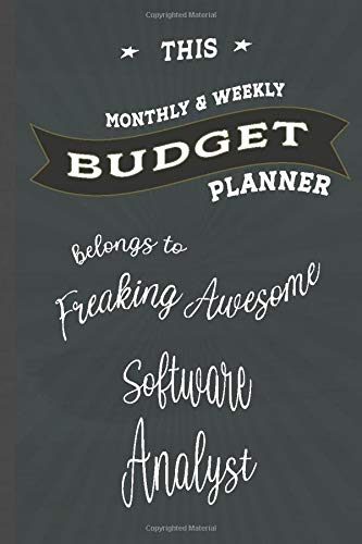 Budget Planner Belongs to Software Analyst: Weekly & Monthly Budget Planner, 148 Pages 6 x 9, Gift for Friends or Family