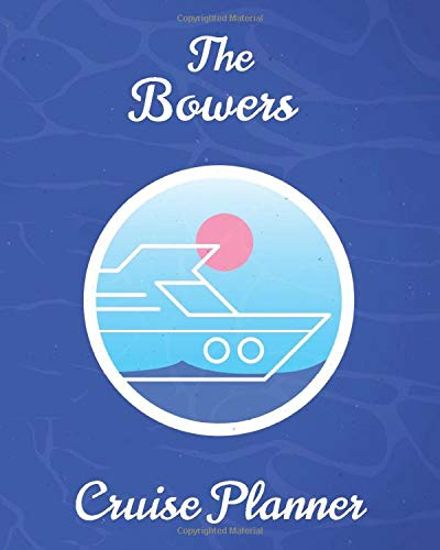 The Bowers Cruise Planner: Personalized Notebook for Planning a Travel Adventure (International Cruising Notebooks Series) [Idioma Inglés]