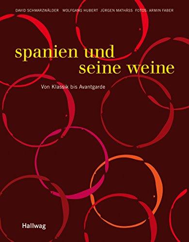Spanien und seine Weine: Von Klassik bis Avantgarde