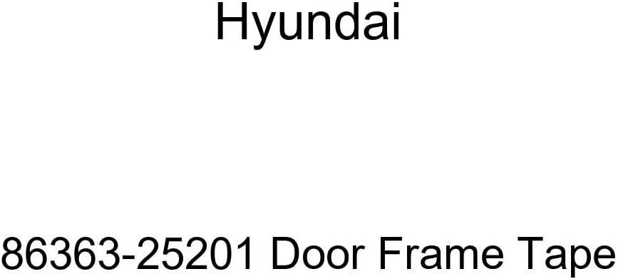 Genuine Hyundai National products 86363-25201 Tape Large-scale sale Frame Door