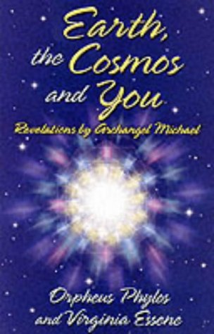Earth, the Cosmos and You: Revelations by Archangel Michael