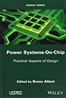 Power Systems-On-Chip: Practical Aspects of Design (Energy)
