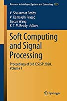 Soft Computing and Signal Processing: Proceedings of 3rd ICSCSP 2020, Volume 1 (Advances in Intelligent Systems and Computing, 1325)