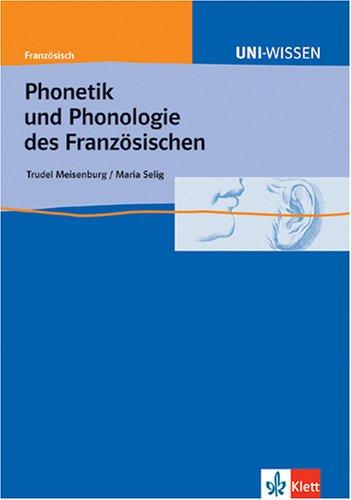 Uni-Wissen Französisch: Uni-Wissen, Phonetik und Phonologie des Französischen