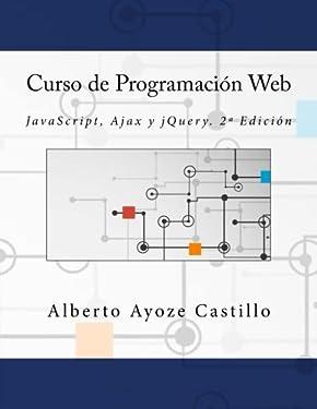 Curso de Programación Web: JavaScript, Ajax y jQuery. 2ª Edición (Spanish Edition)