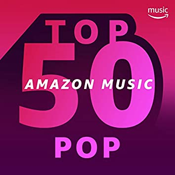 Top 50 Amazon Music : Pop