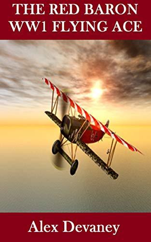 The Red Baron: WW1 German Flying Ace.(Manfred von Richthofen:80 Air Combat Victories).:...
