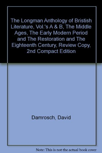 The Longman Anthology of Bristish Literature, Vol.'s A & B, The Middle Ages, The Early Modern Period and The Restoration