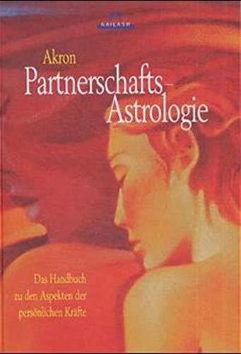 Partnerschafts-Astrologie: Das Handbuch zu den persönlichen Aspekten