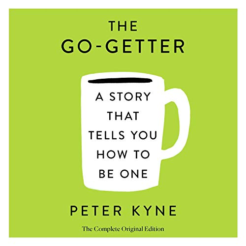Page de couverture de The Go-Getter: A Story That Tells You How to Be One