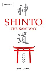 Shinto the Kami Way by Sokyo Ono Ph.D. (Author), William P. Woodard (Author)