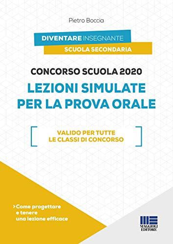 Concorso Scuola 2020: Lezioni Simulate per la Prova Orale. Valido per tutte le Classi di Concorso