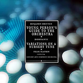 Young Person's Guide To The Orchestra / Variations On A Nursery Tune (Remastered)