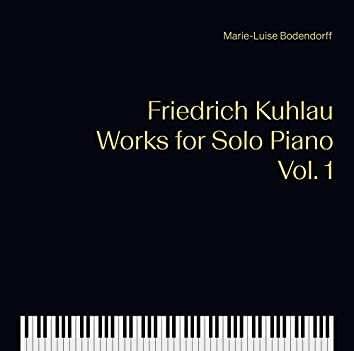 Kuhlau: Works for Solo Piano, Vol. 1