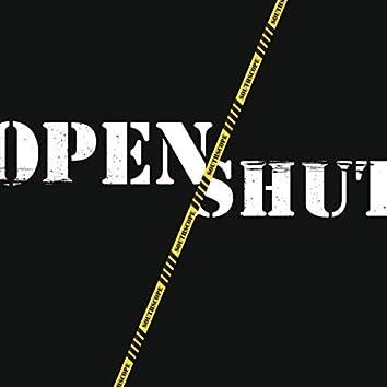 Open / Shut