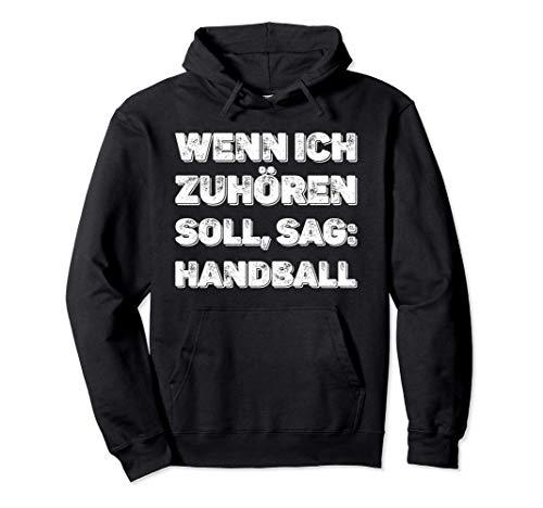 Wenn ich zuhören soll, sag: Handball Spruch Handballspieler Pullover Hoodie