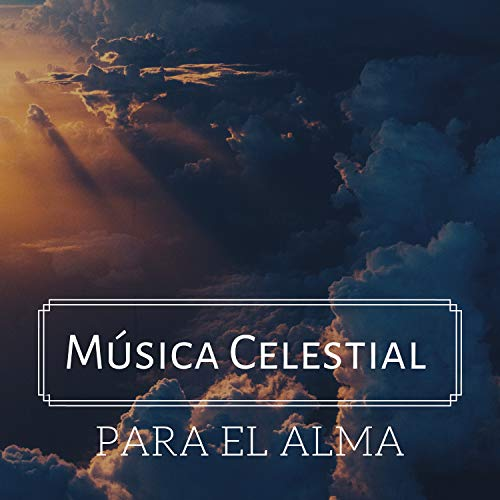 Música Celestial para el Alma - Música Sanadora Cristiana Bonita con