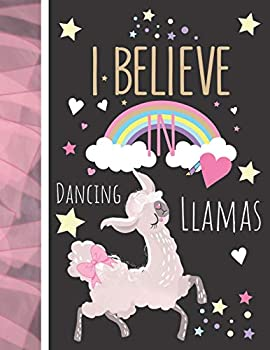 I Believe In Dancing Llamas  Llama Gift For Girls - Art Sketchbook Sketchpad Activity Book For Kids To Draw And Sketch In