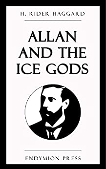 Allan and the Ice Gods by [H. Rider Haggard]