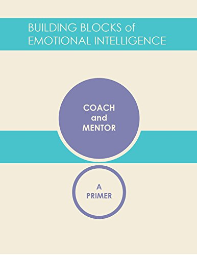 Coach and Mentor: A Primer (Building Blocks of Emotional Intelligence Book 9) (English Edition)