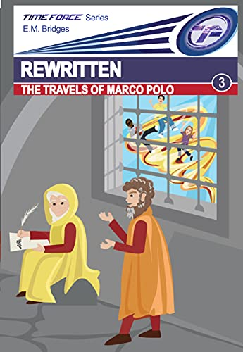 Rewritten: The Travels of Marco Polo (Time Force Book 3) (English Edition)
