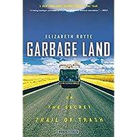 Garbage Land: On the Secret Trail of Trash【洋書】 [並行輸入品]