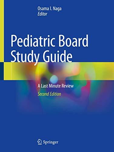 Pediatric Board Study Guide: A Last Minute Review