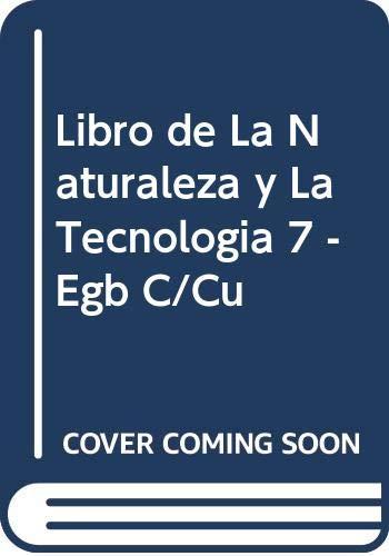 Libro de La Naturaleza y La Tecnologia 7 -Egb C/Cu