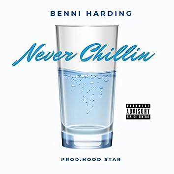 Never Chillin'