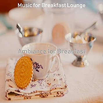 Ambiance for Breakfast