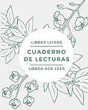 CUADERNO DE LECTURAS Libros leídos. Libros por leer: Diario de registro de lecturas, lista de deseos...