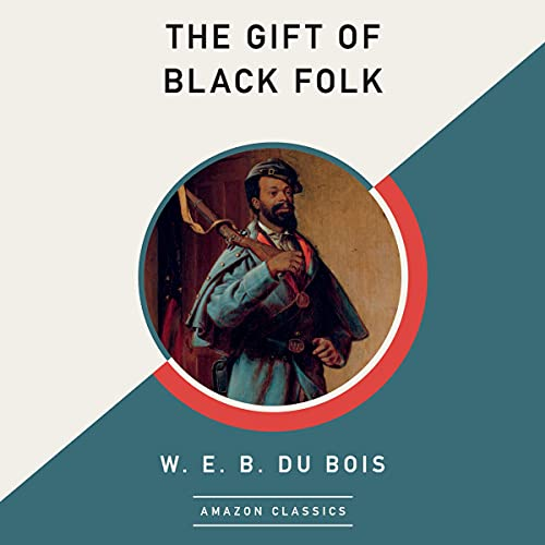 The Gift of Black Folk (AmazonClassics Edition)
