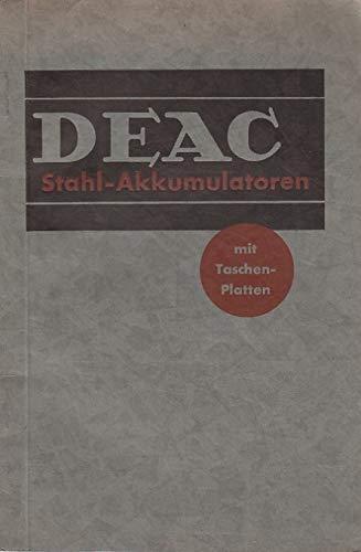 DEAC Stahl-Akkumulatoren. Nickel-Cadmium-Zellen. Mit taschen-Platten. Brüschüre 43, 1936.