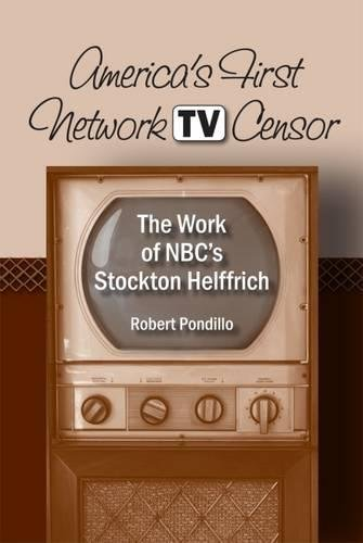 America's First Network TV Censor: The Work of NBC's Stockton Helffrich