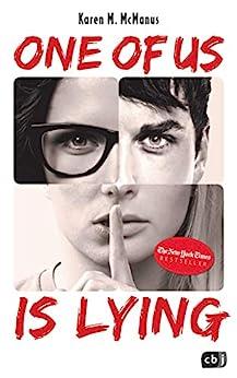 ONE OF US IS LYING: Nominiert für den Deutschen Jugendliteraturpreis 2019 (Die ONE OF US IS LYING-Reihe 1) (German Edition) by [Karen M. McManus, Anja Galić]