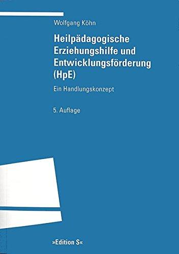 Heilpädagogische Erziehungshilfe und Entwicklungsförderung (HpE): Ein Handlungskonzept