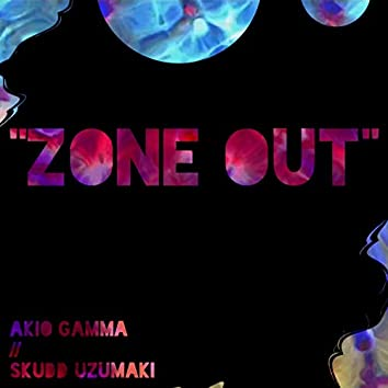 Zone Out (feat. Skudd Uzumaki)