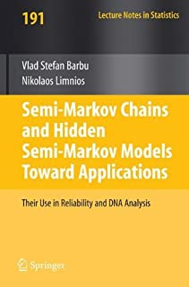 Semi-Markov Chains and Hidden Semi-Markov Models toward Applications: Their Use in Reliability and DNA Analysis (Lecture N...