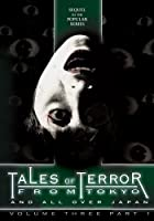 TALES OF TERROR FROM TOKYO 3-PT. 1