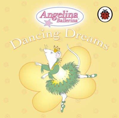 Dancing Dreams (Angelina Ballerina)
