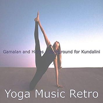 Gamalan and Harps - Background for Kundalini