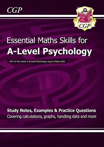 A-Level Psychology: Essential Maths Skills (CGP A-Level Psychology)
