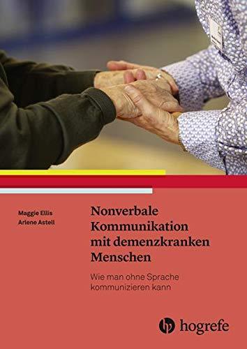 Nonverbale Kommunikation mit demenzkranken Menschen: Wie man ohne Sprache kommunizieren kann